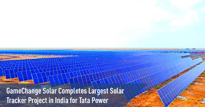 GameChange Solar Completes Largest Solar Tracker Project in India for Tata Power